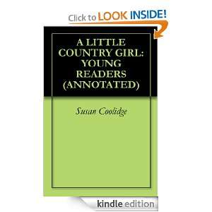 LITTLE COUNTRY GIRLYOUNG READERS (ANNOTATED) Susan Coolidge, TLC