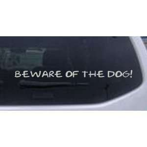 Silver 30in X 2.3in    Beware Of The Dog Decal Animals Car Window Wall