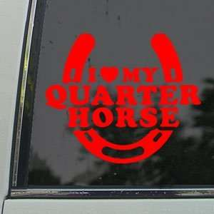 I Love My Quarter Horse Red Decal Truck Window Red Sticker