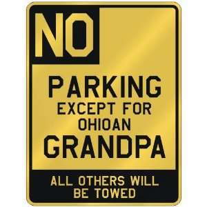 NO  PARKING EXCEPT FOR OHIOAN GRANDPA  PARKING SIGN