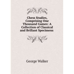 Collection of Classical and Brillant Specimens . George Walker Books