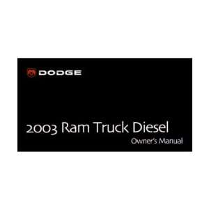 2003 DODGE RAM DIESEL TRUCK Owners Manual User Guide