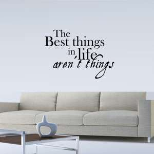THE BEST THINGS IN LIFE ARENT THINGS WALL QUOTE DECAL STICKER VINYL