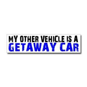 Other Vehicle is Getaway Car   Window Bumper Sticker